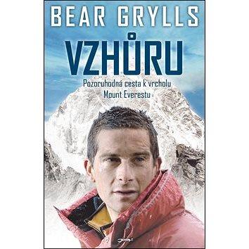 Vzhůru: Pozoruhodná cesta k vrcholu Mont Everestu (978-80-7217-912-1)