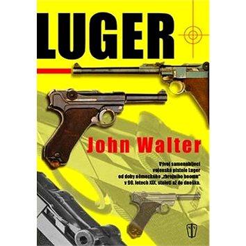 """Luger: Vývoj samonabíjecí vojenské pistole Luger od doby německého """"zbrojního boomu""""... (978-80-206-0693-8)"""
