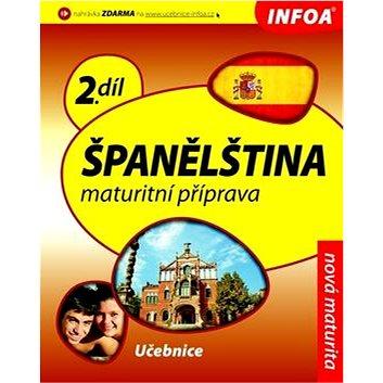 Španělština 2 Maturitní příprava: 2.díl (978-80-7240-703-3)
