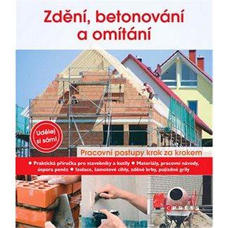 Zdění, betonování a omítání: Udělej si sám (978-80-251-2661-5)