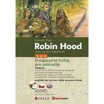 Robin Hood + CD ROM: Dvojjazyčná kniha pro pokročilé (978-80-251-3677-5)