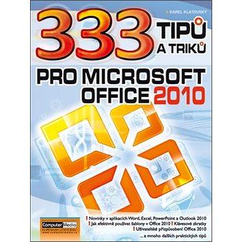 333 Tipů a triků pro MS Office 2010 (978-80-7402-086-5)