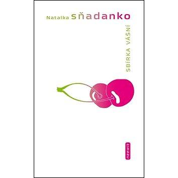 Sbírka vášní: anebo Dobrodružství mladé Ukrajinky (978-80-87162-84-2)