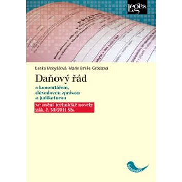 Daňový řád: s komentářem, důvodovou zprávou a a judikaturou ve znění zák. č. 30/2011 Sb. (978-80-87212-70-7)