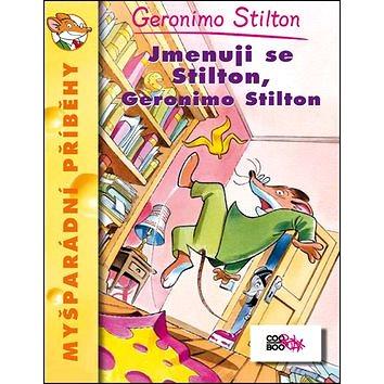 Jmenuji se Stilton, Geronimo Stilton (978-80-7447-047-9)