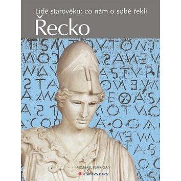 Řecko: Lidé starověku: co nám o sobě řekli (978-80-247-3791-1)