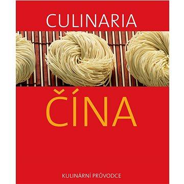Culinaria Čína: Kulinární průvodce (978-80-7391-451-6)