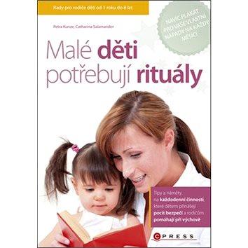 Malé děti potřebují rituály (978-80-251-3405-4)