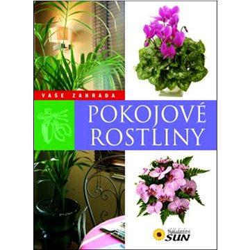 Pokojové rostliny: Vaše zahrada (978-80-7371-352-2)