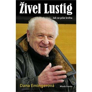 Živel Lustig: Jak se píše kniha aneb hoď sebou, ty bejku, už nemám moc času (978-80-204-2469-3)