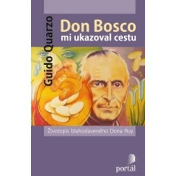 Don Bosco mi ukazoval cestu (978-80-262-0011-6)