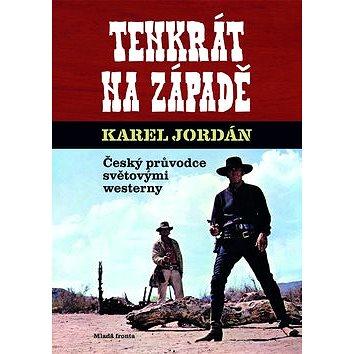 Tenkrát na západě: Český průvodce světovými westerny (978-80-204-2507-2)