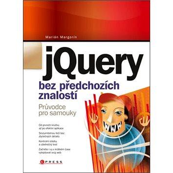 jQuery bez předchozích znalostí: Průvodce pro samouky (978-80-251-3379-8)