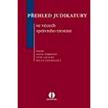 Přehled judikatury ve věcech správního trestání (978-80-7357-200-6)