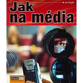 Jak na média (978-80-7402-071-1)