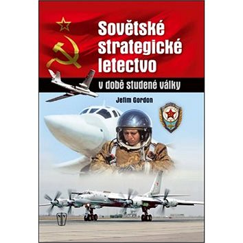 Sovětské strategické letectvo v době studené války (978-80-206-1346-2)