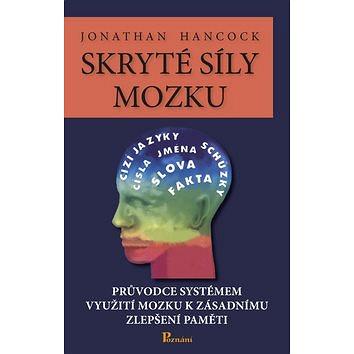 Skryté síly mozku: Průvodce systémem využití možku k zásadnímu zlepšení paměti (978-80-87419-15-1)