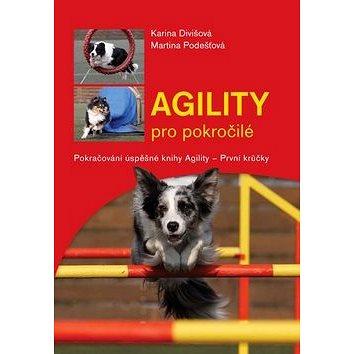 Agility pro pokročilé: Pokračování úspěšné knihy - Prní krůčky (978-80-7428-008-5)