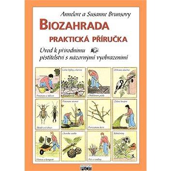Biozahrada praktická příručka: Úvod k přírodnímu pěstitelství s názornými vyobrazeními (978-80-7428-026-9)