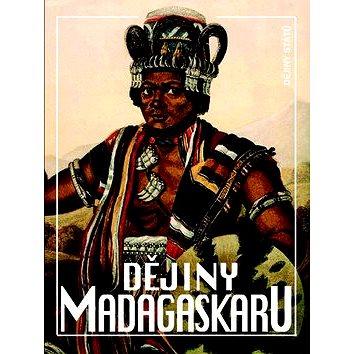 Dějiny Madagaskaru (978-80-7422-124-8)