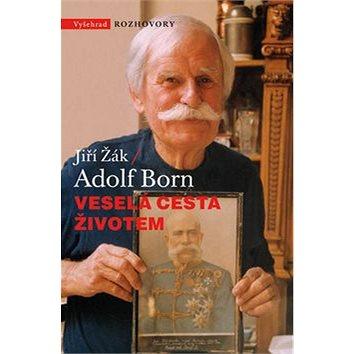 Veselá cesta životem Adolf Born (978-80-7429-177-7)