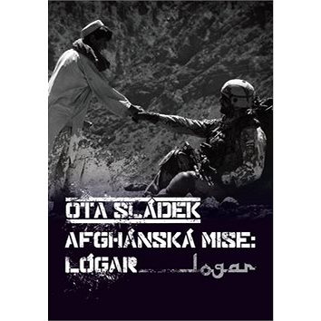 Afghánská mise: Lógar (978-80-903749-2-8)