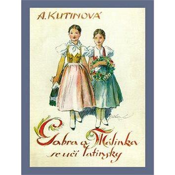 Gabra a Málinka se učí latinsky: 3 díl (978-80-87393-08-6)