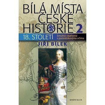Bílá místa české historie 2: Smutná císařovna s pomněnkovýma očima (978-80-242-3230-0)