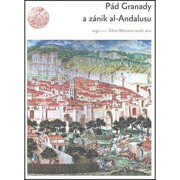 Pád Granady a zánik al-Andalusu (978-80-257-0466-0)