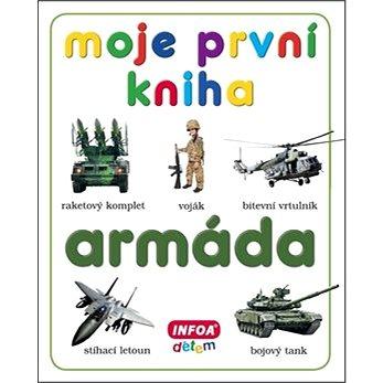 Moje první kniha Armáda (978-80-7240-768-2)