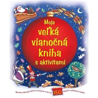 Moja veľká vianočná kniha s aktivitami (978-80-8107-380-9)