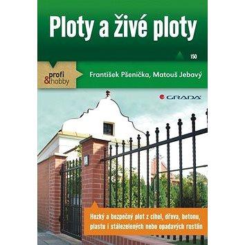 Ploty a živé ploty: konstrukce, materiály, údržba (978-80-247-3662-4)
