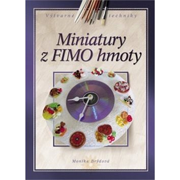 Miniatury z FIMO hmoty (978-80-251-3635-5)