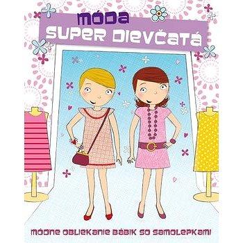 Super dievčatá Móda: Módne obliekanie bábik so samolepkami (978-80-8107-423-3)