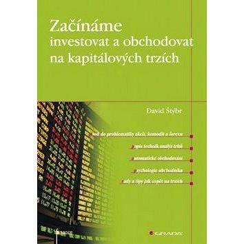 Začínáme investovat a obchodovat na kapitálových trzích (978-80-247-3648-8)