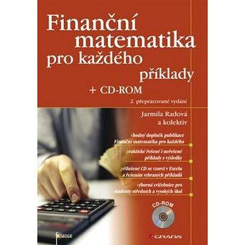 Finanční matematika pro každého: -ROM (978-80-247-3584-9)