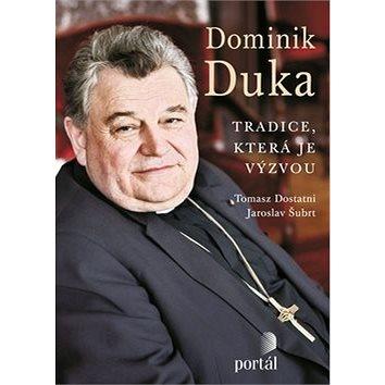Dominik Duka Tradice, která je výzvou (978-80-262-0055-0)