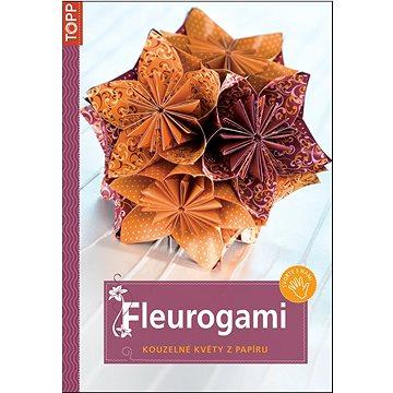 Fleurogami: kouzelné květy z papíru (978-80-7342-228-8)