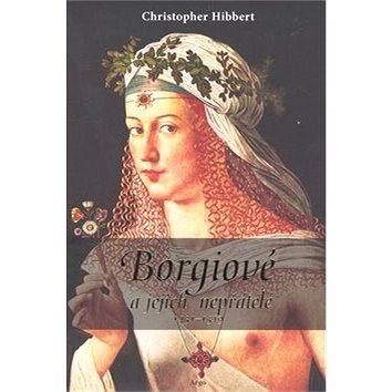 Borgiové a jejich nepřátelé (1431–1519) (978-80-257-0541-4)
