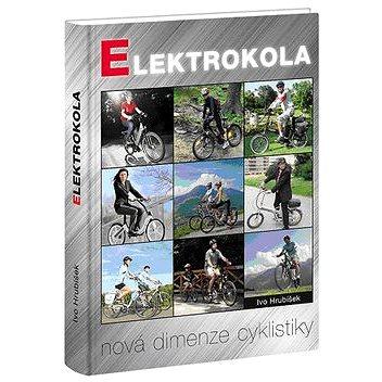 Elektrokola: Nová dimenze cyklistiky (978-80-87193-18-1)