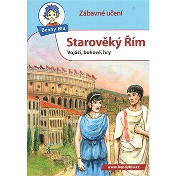 Benny Blu Starověký Řím: Vojáci, bohové, hry (978-80-87223-57-4)