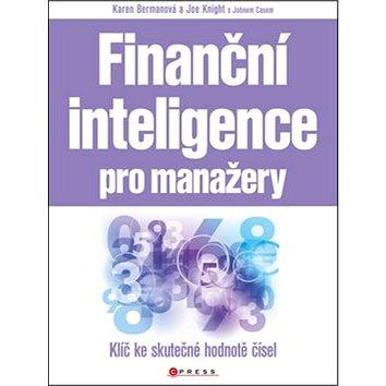 Finanční inteligence pro manažery: Klíč ke skutečné hodnotě čísel (978-80-251-3724-6)