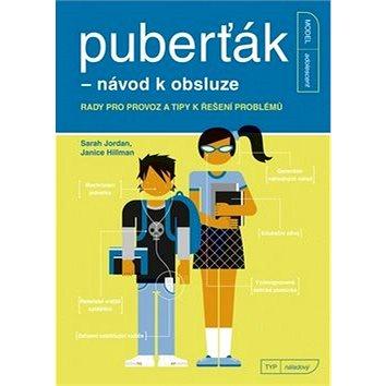 Puberťák - návod k obsluze: Rady pro provoz a tipy k řešení (978-80-251-3515-0)