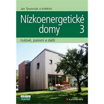 Nízkoenergetické domy 3: nulové, pasivní a další (978-80-247-3832-1)