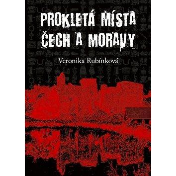 Prokletá místa Čech a Moravy (978-80-7428-082-5)
