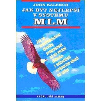 Jak být nejlepší v systému MLM (978-80-87426-13-5)