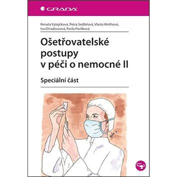 Ošetřovatelské postupy v péči o nemocné II: Speciální část (978-80-247-3420-0)