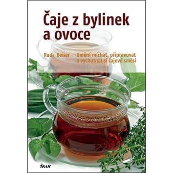 Čaje z bylinek a ovoce: Umění míchat, připravovat a vychutnávat si čajové směsi (978-80-249-1643-9)