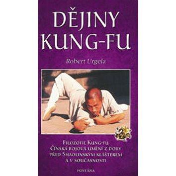 Dějiny Kung-Fu: Filozofie Kung-Fu, Čínská bojová umění z doby před Shaolinským klášterem a v sou (978-80-7336-233-1)