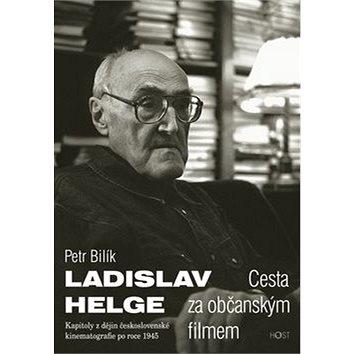 Ladislav Helge Cesta za občanským filmem: Kapitoly z dějin československé kinematografie po roce 194 (978-80-7294-588-7)
